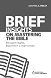 Brief Insights on Mastering the Bible: 80 Expert Insights on the Bible, Explained in a Single Minute (60-Second Scholar Series)