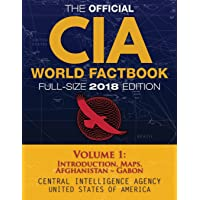"""The Official CIA World Factbook Volume 1: Full-Size 2018 Edition: Giant 8.5""""x11"""" Format, 600+ Pages, Large Print: The #1 Global Reference, Complete & Unabridged - Vol. 1 of 3, Introduction, Maps, Afghanistan ~ Gabon."""