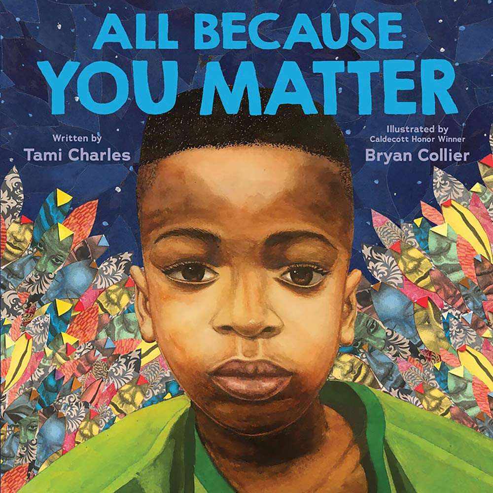 All Because You Matter: Charles, Tami, Collier, Bryan: 9781338574852: Amazon.com:  Books