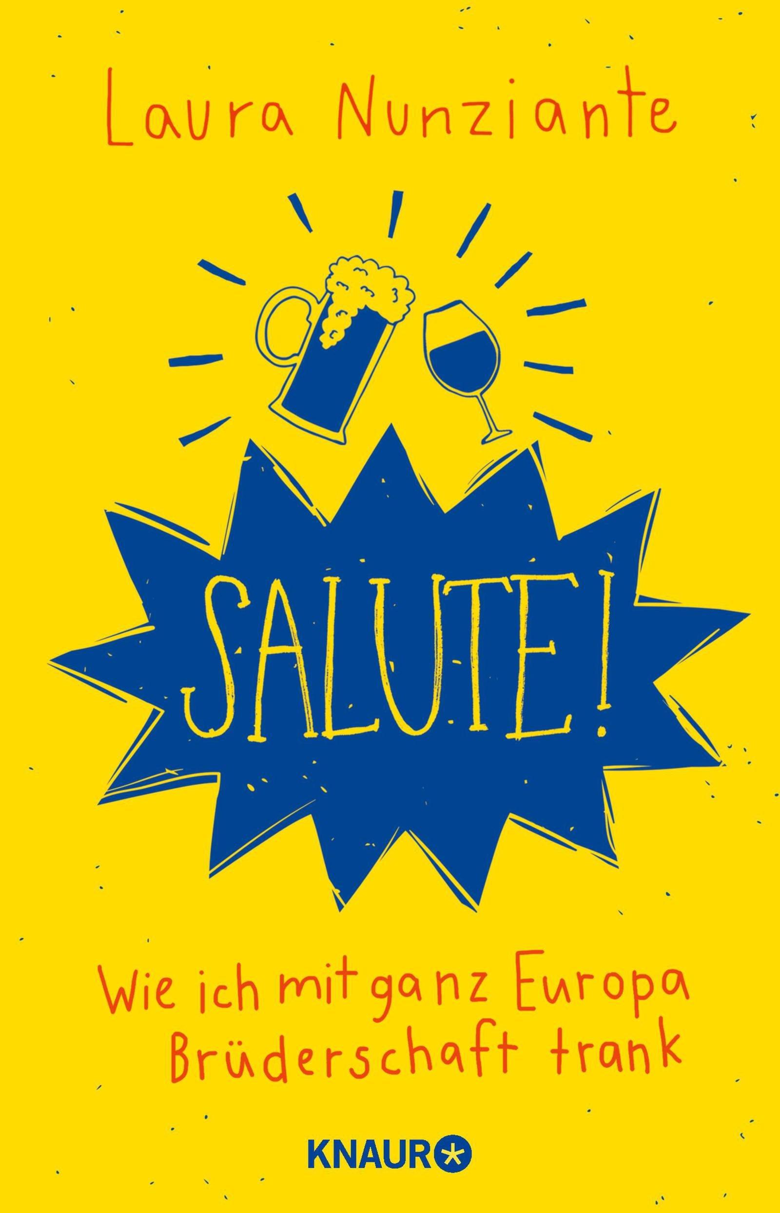 Salute!: Wie ich mit ganz Europa Brüderschaft trank Broschiert – 1. Juni 2018 Laura Nunziante Knaur TB 3426789345 Reiseberichte / Europa