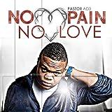 No Pain No Love