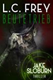 Beutetrieb: Thriller (Jake Sloburn, Detektiv des Übernatürlichen 3) (German Edition)
