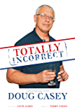 Totally Incorrect: Conversations with Doug Casey (LFB)