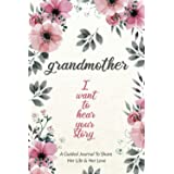 Grandmother, I Want to Hear Your Story: A Grandmother's Guided Journal to Share Her Life and Her Love (Hear Your Story Books)