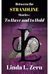 Between the Strandline Stories: To Have and to Hold (The Strandline Series Book 11) Kindle Edition
