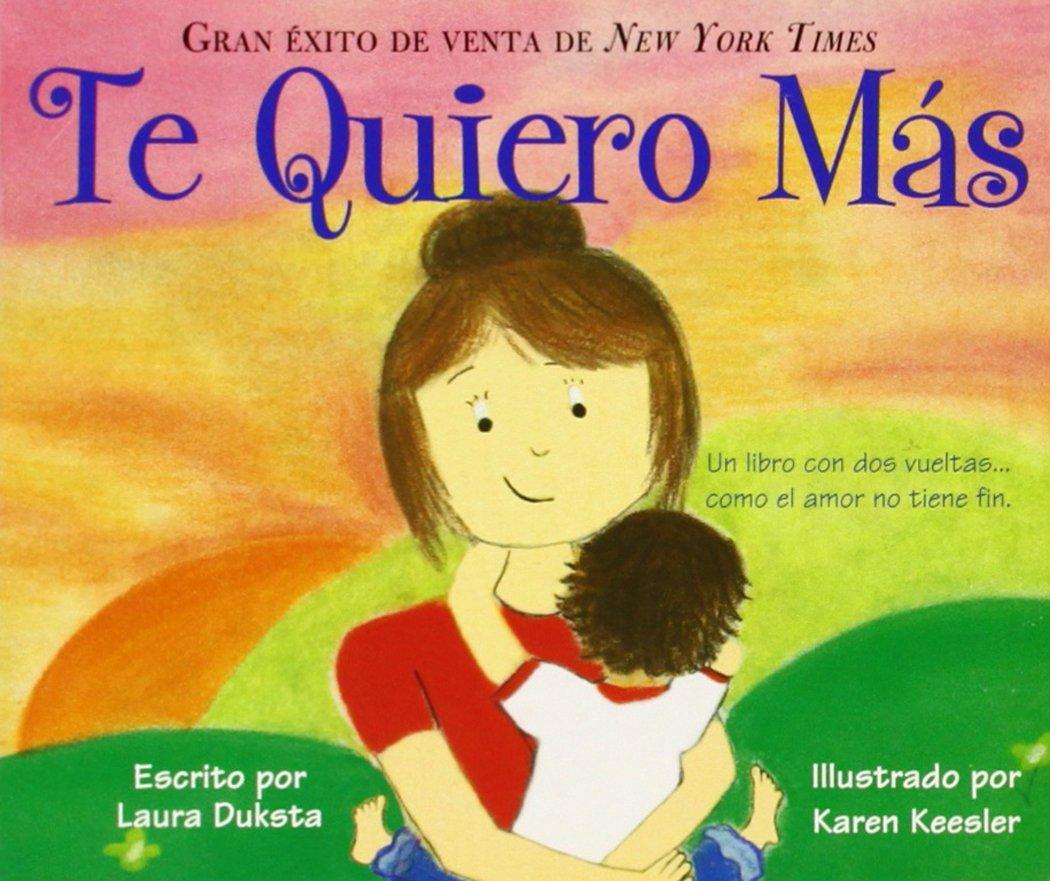 Te Quiero Más (Spanish Edition): Laura Duksta, Karen Keesler:  0760789241703: Amazon.com: Books