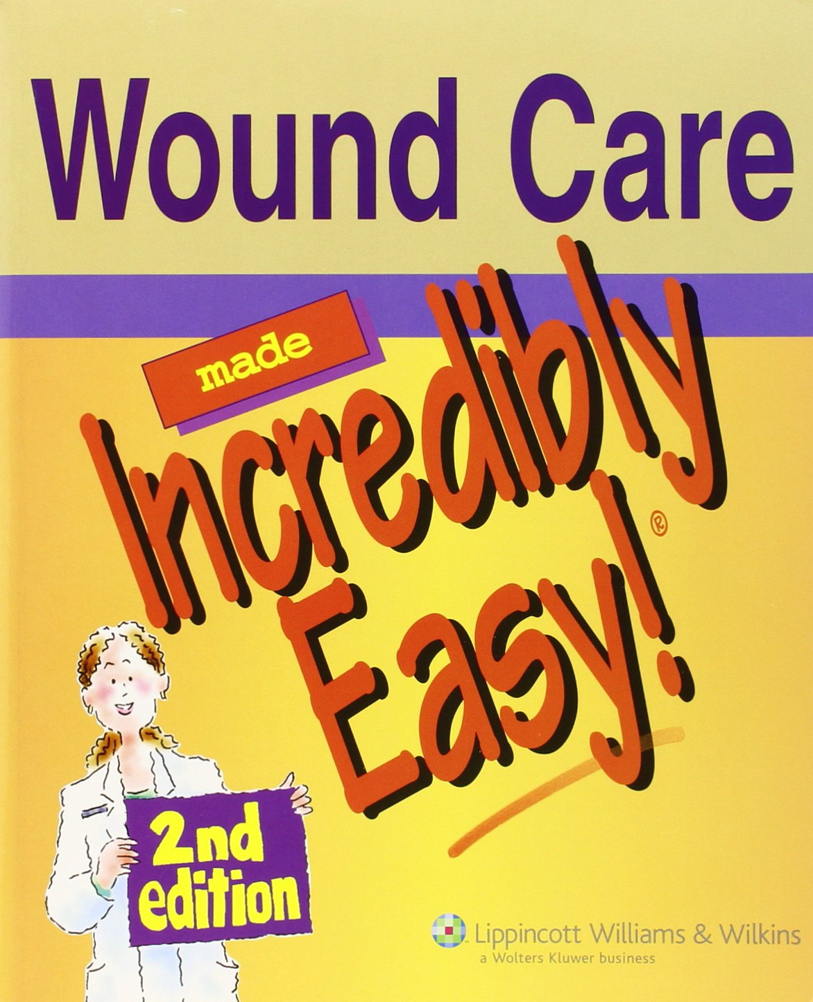 Wound Care Made Incredibly Easy Made Incredibly Easy Paperback ...