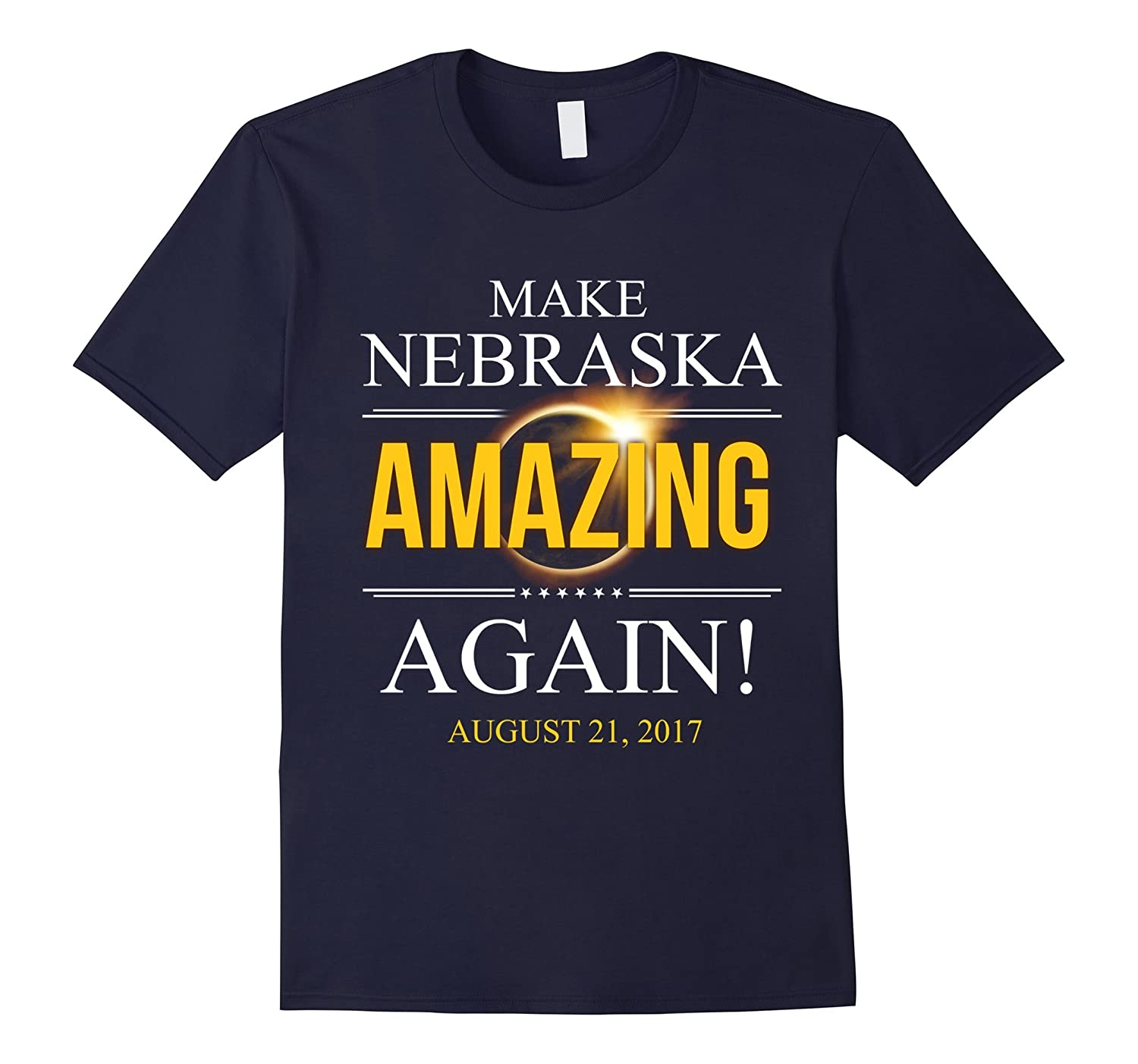 2017 Solar Eclipse T Shirt Make Nebraska Amazing Again-Art