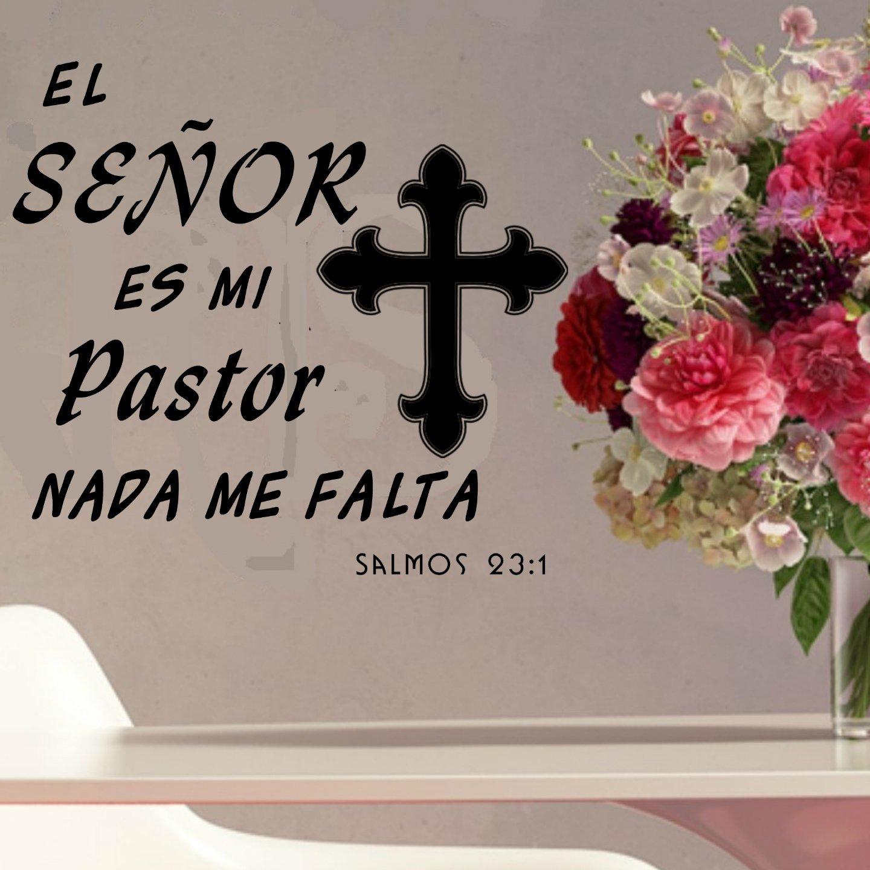 Amazon.com: Los SEÑOR es mi Pastor nada me falta Salmo 23:1-Espanol-Psalm 23 Religious Quotes Wall Decal-Spanish Religious Art Decor-Vinyl Christian Wall ...