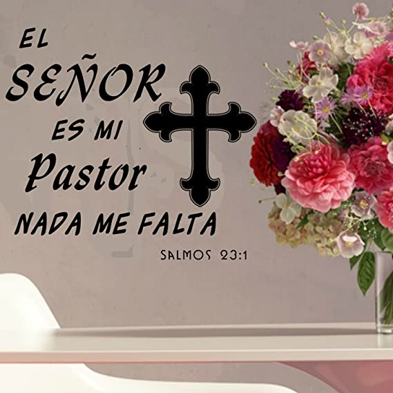 Amazon.com: Los SEÑOR es mi Pastor nada me falta Salmo 23:1-Espanol-Psalm 23 Religious Quotes Wall Decal-Spanish Religious Art Decor-Vinyl Christian Wall ...
