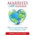 Married with Luggage: What We Learned About Love by Traveling the World (The Best is Yet to Come Book 4)