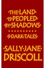 The Land Is Peopled by Shadows: 9 Dark Tales Kindle Edition