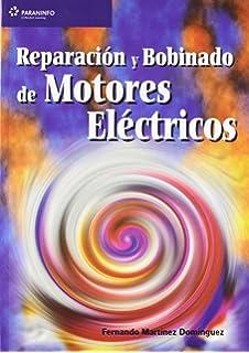 Reparacion y Bobinado de Motores Electricos (Spanish Edition)