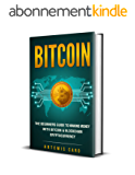 Bitcoin: The Beginners Guide to Making Money with Bitcoin & Blockchain Cryptocurrency (The Future of Money) (English Edition)