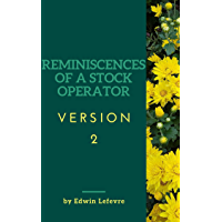 REMINISCENCES OF A STOCK OPERATOR version 2 (English Edition)