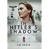 In Hitler's Shadow: Post-War Germany & the Girls of the BDM