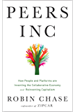 Peers Inc: How People and Platforms Are Inventing the Collaborative Economy and Reinventing Capitalism (English Edition)
