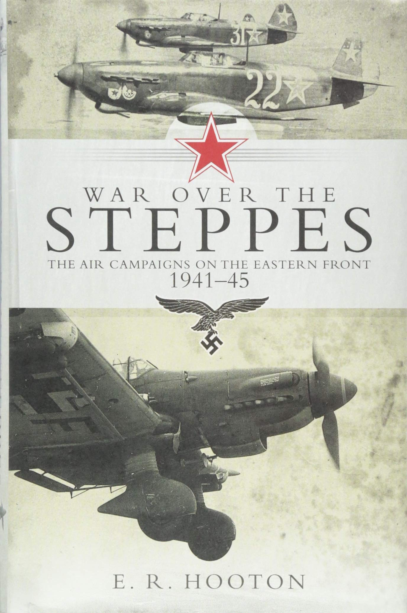 Read Online War over the Steppes: The air campaigns on the Eastern Front 1941–45 (General Aviation) ebook