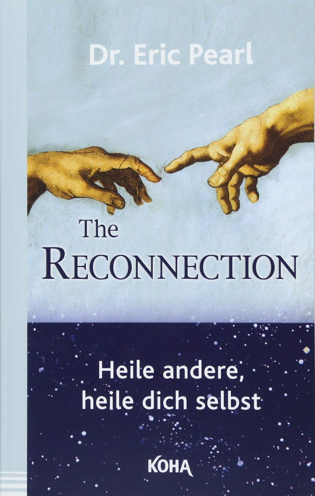The Reconnection: Heile andere heile dich selbst