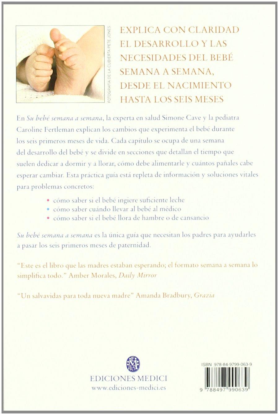 Su bebé semana a semana: Simone Cave, Caroline Fertleman ...