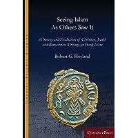 Seeing Islam as Others Saw It (Gorgias Islamic Studies)