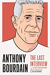 Anthony Bourdain: The Last Interview: and Other Conversations (The Last Interview Series) Paperback