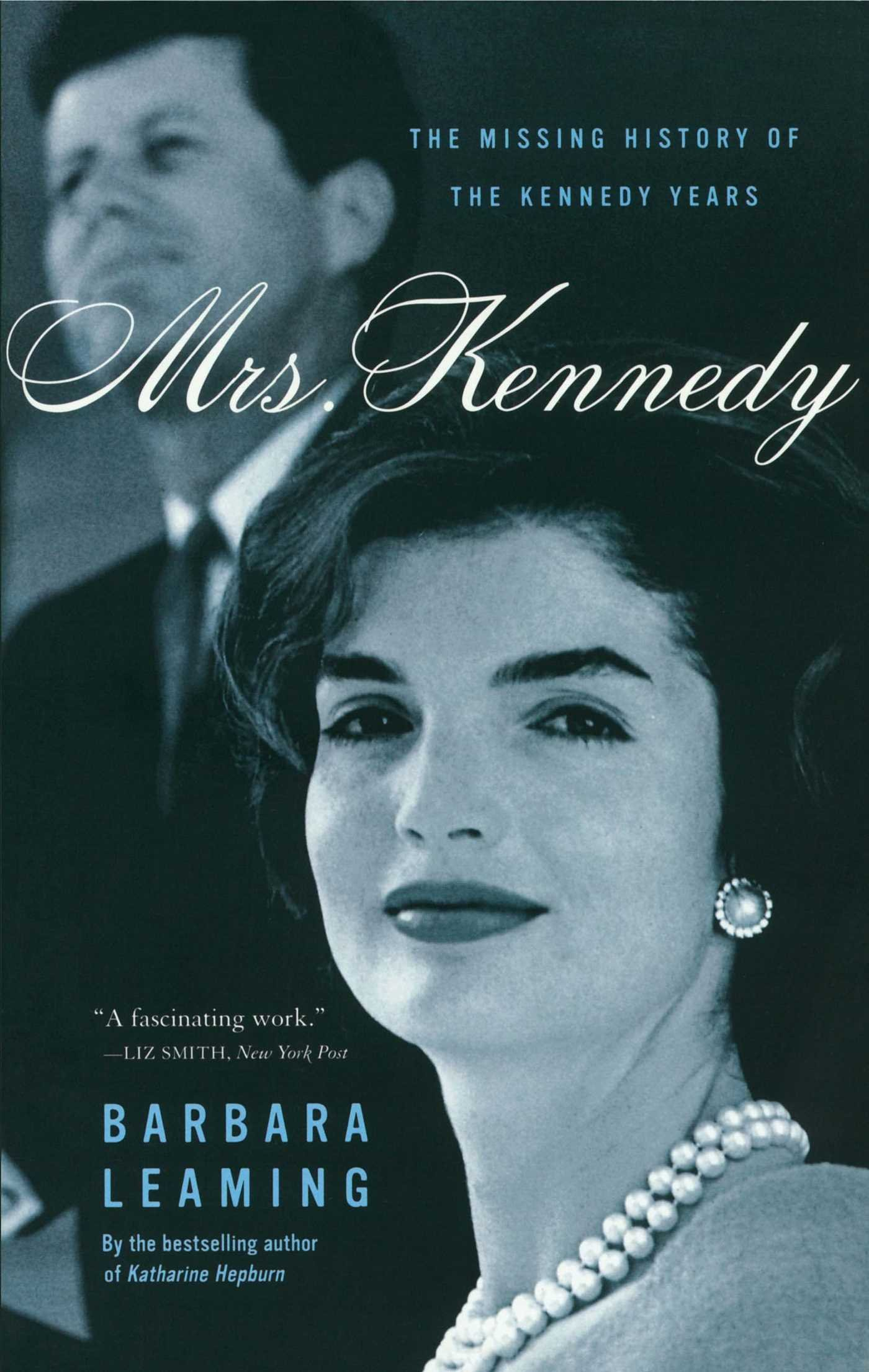 Mrs Kennedy: The Missing History Of The Kennedy Years: Barbara Leaming:  9780743227490: Amazon: Books