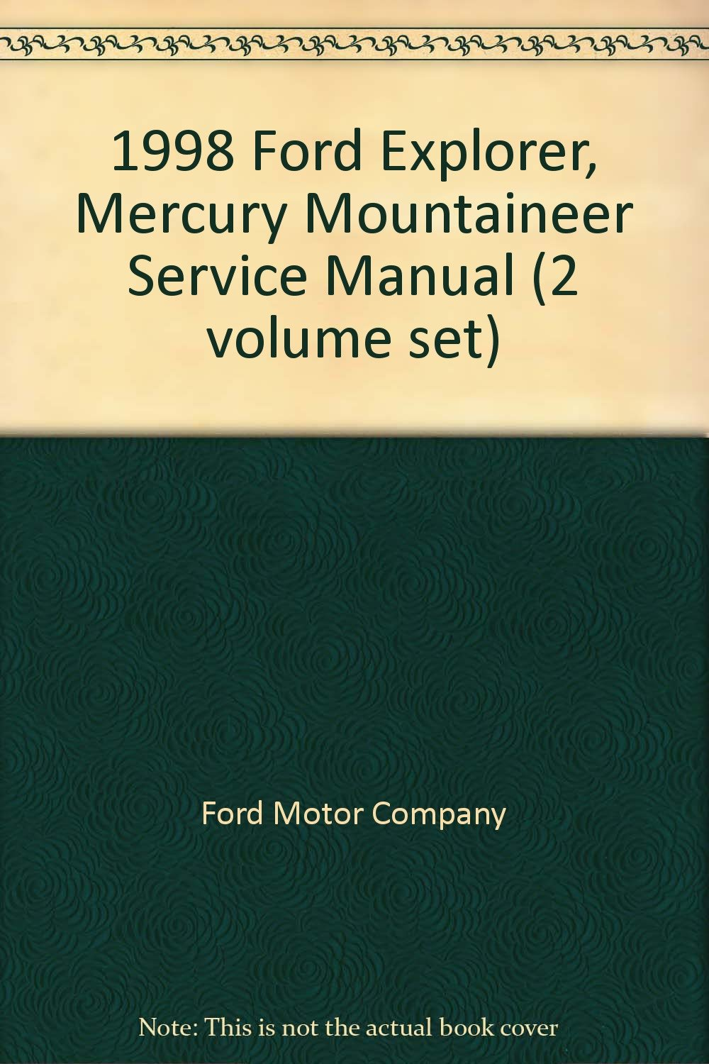 1998 Ford Explorer, Mercury Mountaineer Service Manual (2 volume set): Ford  Motor Company: Amazon.com: Books