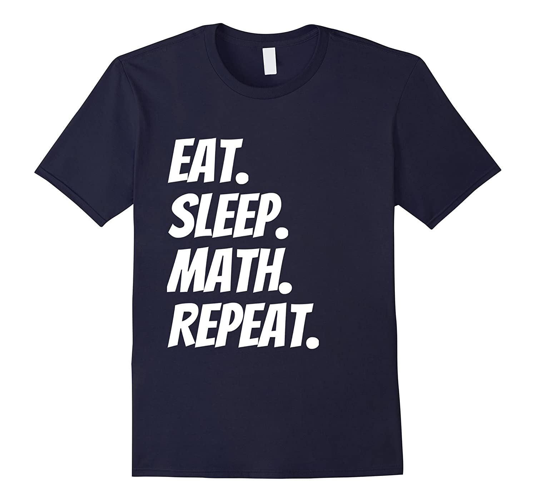 Eat Sleep Math Repeat T-shirt for Teachers & Students-FL