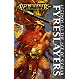 Legends of the Age of Sigmar: Fyreslayers (Warhammer Age of Sigmar)