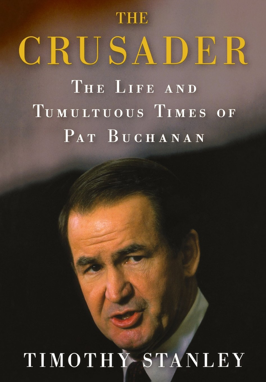 Download The Crusader: The Life and Tumultuous Times of Pat Buchanan pdf epub