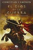 El Dios de la guerra: La historia de cómo Alejandro Magno conquistó el mundo (B DE BOLSILLO)