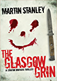 The Glasgow Grin (A Stanton Brothers thriller Book 6)