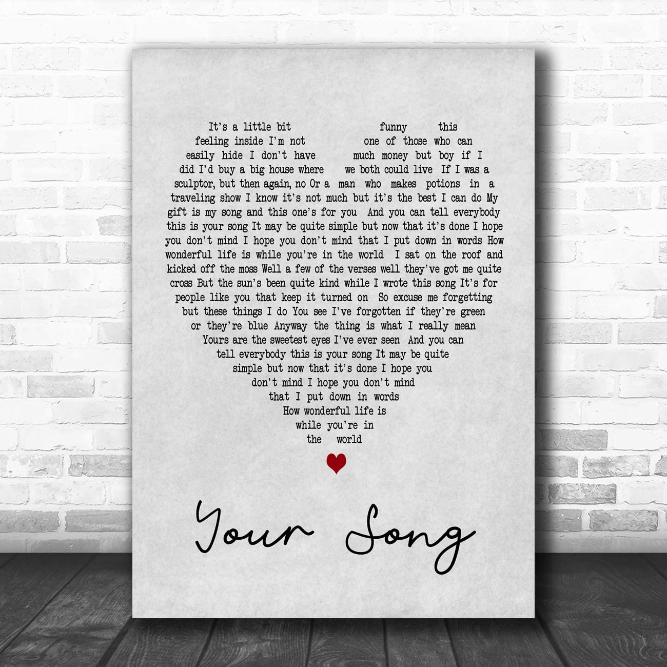 Your Song Heart Song Lyric Quote Print