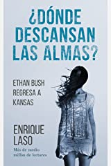 ¿Dónde descansan las almas?: Ethan Bush regresa a Kansas (Spanish Edition) Kindle Edition