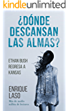 ¿Dónde descansan las almas? (Ethan Bush nº 5) (Spanish Edition)