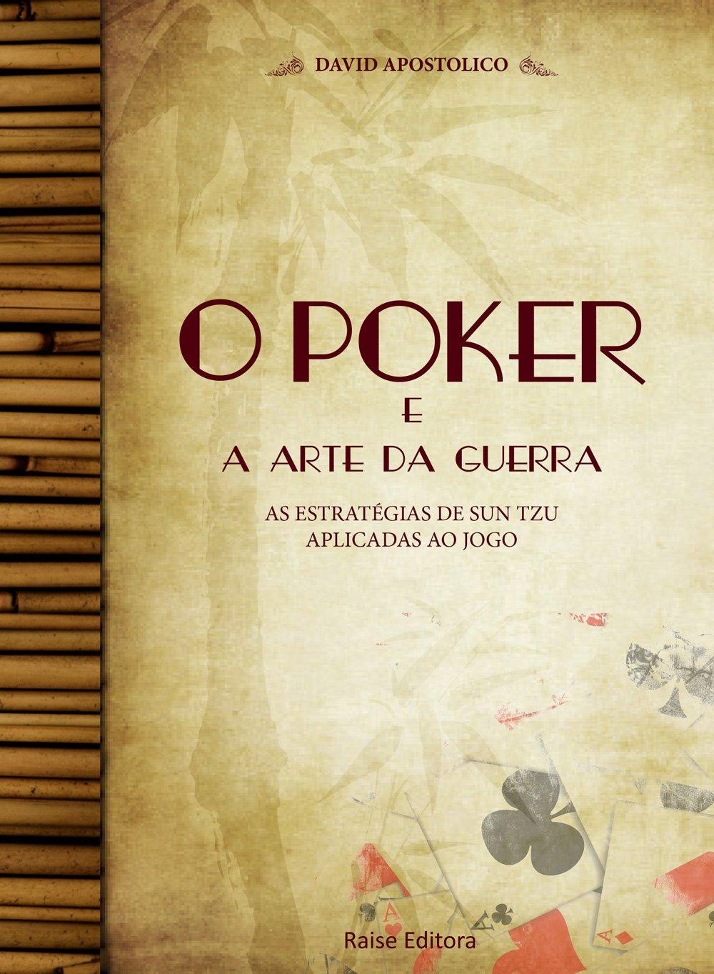 Download O Poker e a Arte da Guerra. As Estratégias de Sun Tzu Aplicadas ao Jogo pdf epub