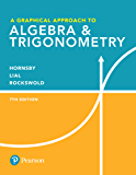 Graphical Approach to Algebra & Trigonometry, A