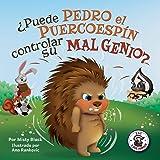 ¿Puede Pedro el Puercoespín controlar su mal genio? (Zac y sus amigos) (Spanish Edition)