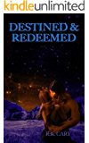 Destined & Redeemed (The Destined and Redeemed Series Book 1)