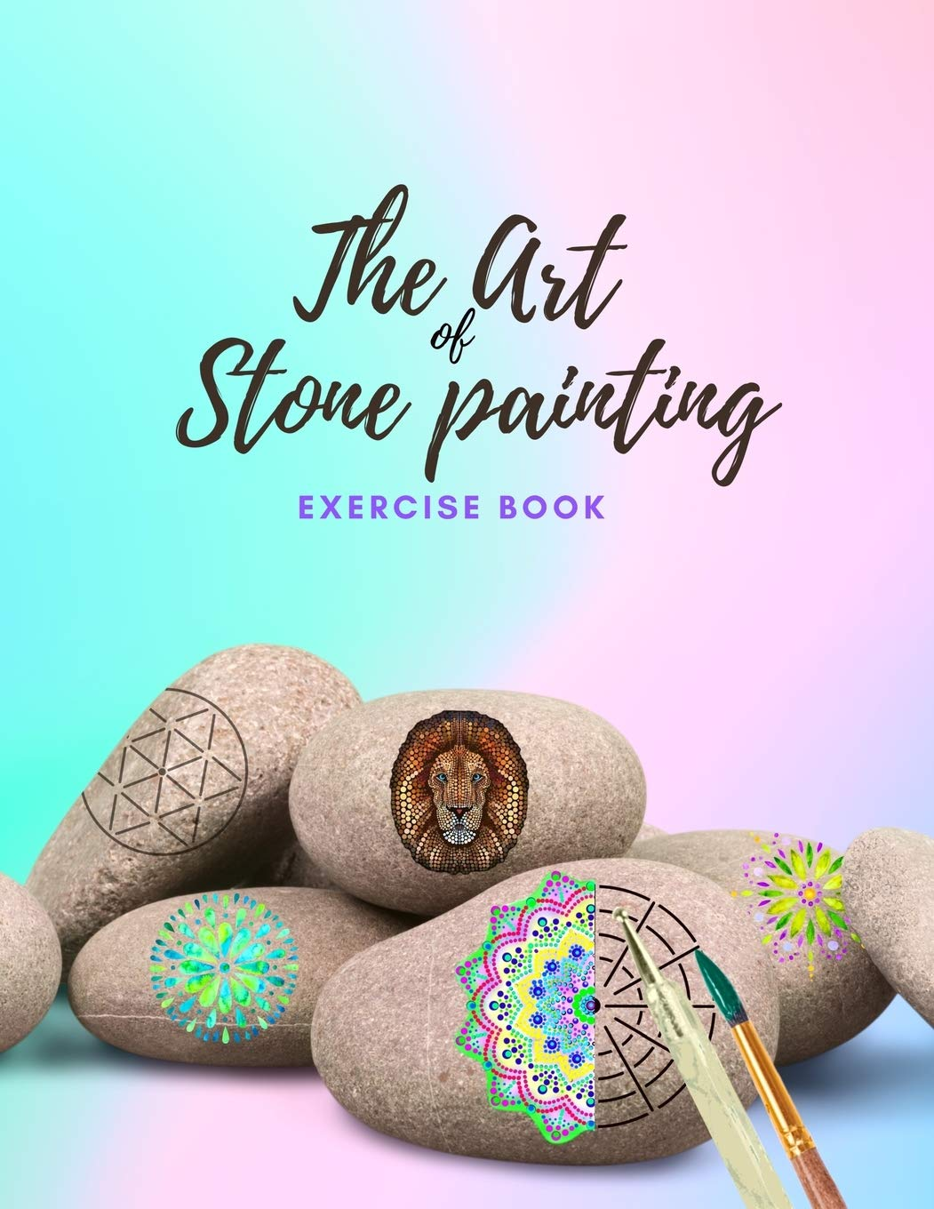 The Art Of Stone Painting Exercise Book Rock Painting Books For Adults With Different Templates Mandala Rock Painting Books How To Paint Mandala On Rocks Painting Animals On Rocks