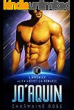 JoAquin: Sci-Fi Alien Romance (A Hexonian Alien Romance Book 1)