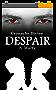 Despair (Cronache Divine Vol. 4) (Italian Edition)