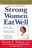 Strong Women Eat Well: Nutritional Strategies for a Healthy Body and Mind (Healthy Foods for a Busy Lifestyle)