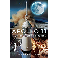 Apollo 11: The Moon Landing in Real Time (English Edition)