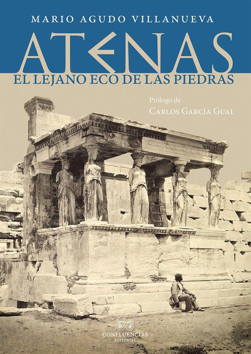 Atenas: El lejano eco de las piedras (ENTRE PIEDRAS): Amazon.es: Mario Agudo Villanueva, Mario Agudo Villanueva: Libros