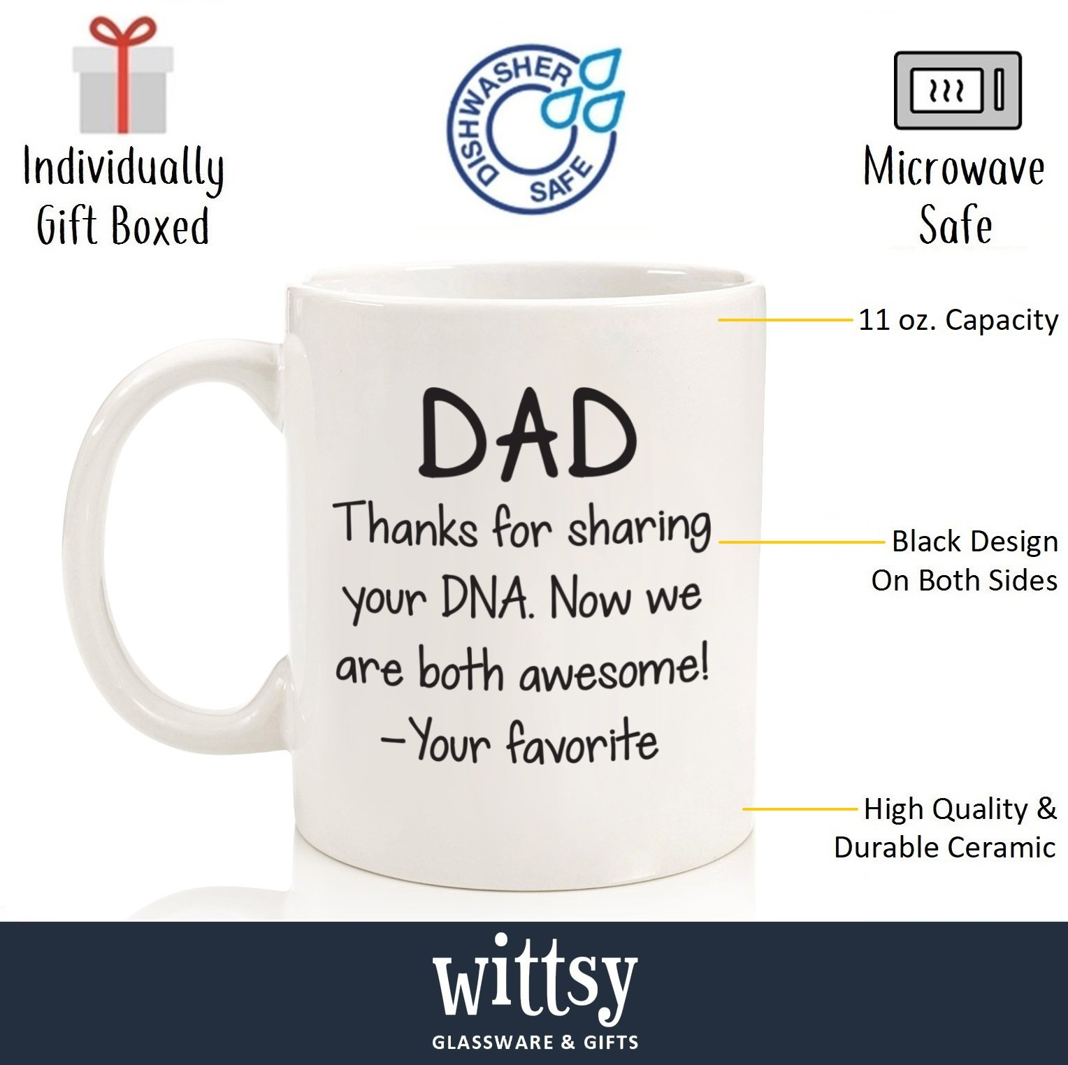Dad Gifts - Funny Mug - Thanks For Sharing Your DNA - Best Dad Fathers Day Gifts - Unique Gag Gift For Him From Daughter, Son - Cool Birthday Present Idea For Men, Guys - Fun Novelty Coffee Cup - 11oz by Wittsy Glassware and Gifts (Image #2)