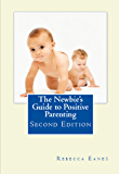 The Newbie's Guide to Positive Parenting Second Edition (English Edition)