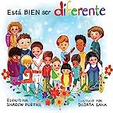 Está BIEN ser diferente: Un libro infantil ilustrado sobre la diversidad y la empatía (Spanish Edition)