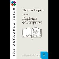 The Orthodox Faith Volume 1: Doctrine and Scripture